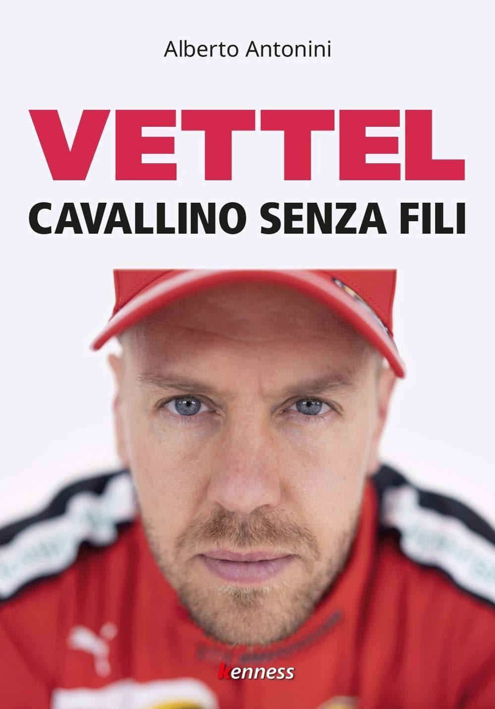 """Recensione libro: """"VETTEL. CAVALLINO SENZA FILI""""."""